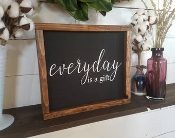 Everyday is a gift, inspirational quotes, wood sign, farmhouse style rustic wood sign, framed wooden sign, gallery wall art, home sign