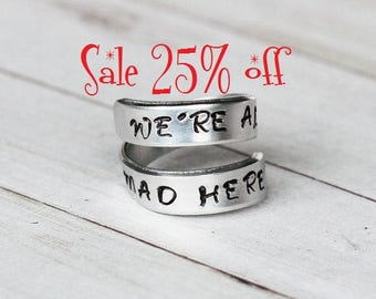 Sale 25% off Alice in Wonderland We're All Mad Here Wrap Ring - A Hand Stamped inspired jewelry quote l Alice in Wonderland Jewelry