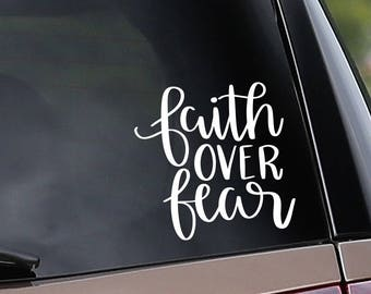 Vinyl Car Decal - Faith Over Fear - Car Window Decal - Laptop Decal - Bumper Sticker