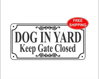 "Dog In Yard sign - 3.75"" x 7.75"" ""Dog In Yard Keep Gate Closed"" Sign - Free Shipping"