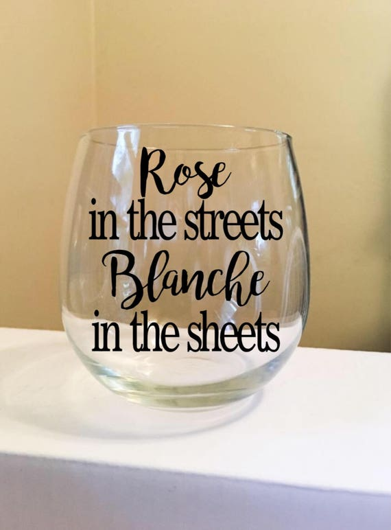 Rose In The Streets - Blanche In The Sheets Stemless Wine Glass