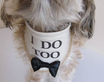 I DO TOO Dog Wedding Bandana