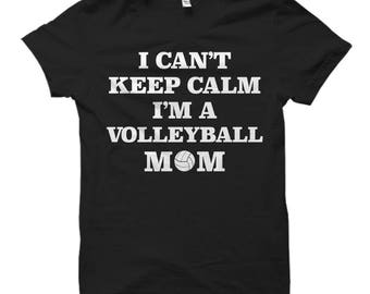 Volleyball Mom Shirt, Volleyball Mom Gift, Keep Calm Volleyball Mom, Women's Volleyball Gift, Women's Volleyball Shirt, Volleyball Player