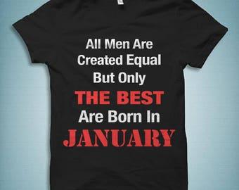 January Shirt, January Birthday Shirt, Born in January T-Shirt Funny Birthday Shirt Custom Month Shirt Personalized Birthday Shirt #OS746