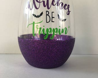 Witches be tripping wine glass glitter