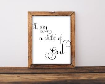 I Am A Child Of God, I Am A Child Of God Print, Nursery Printable, Nursery Wall Art, Nursery Art, Nursery Print, Baby Shower, Child Of God
