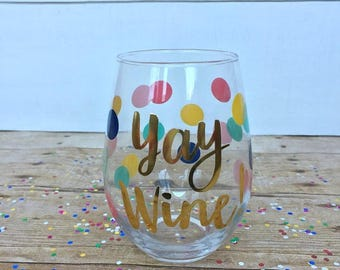 Yay Wine Stemless Wine Glass, Funny Wine Glass, Wine Humor, Colorful Wine Glass, Gift Idea, Polka Dots, Engagement Gift, Birthday Gift