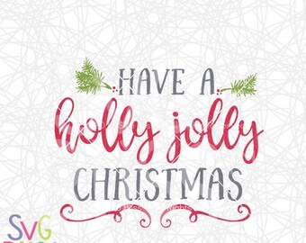 Christmas SVG, Have a Holly Jolly Christmas, Holiday, Christmas Carol, Cricut & Silhouette Compatible Cutting File, DXF, Digital Download