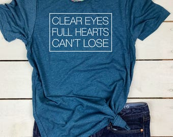 Clear Eyes Full Hearts Can't Lose - Football Shirt - Football tshirt - Game Day Shirt - Sunday Funday Shirt - Friday Night Lights