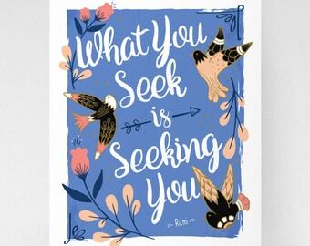 Rumi quote, floral art, inspirational quote art print, What you seek is seeking you, zen decor, motivational typography wall art, bird art