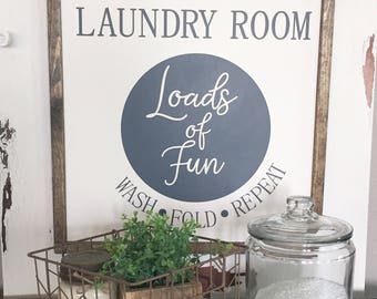 "Laundry Room Sign | Loads of Fun | Farmhouse Sign 18"" x 17"""