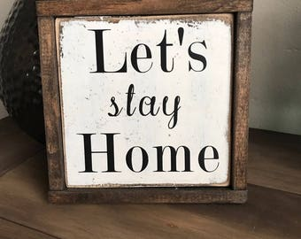 Let's Stay Home Sign,Farmhouse Signs,Rustic Wood Signs,Handcrafted Signs,Wood Signs, Farmhouse Decor,Rustic Wall Decor,Wall Decor,Farmhouse
