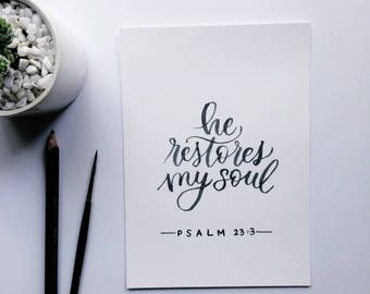 He Restores My Soul | Psalm 23:3 | Watercolor Brush-Lettered Minimal Whimsical Encouraging Quote Scripture Bible Verse Art Piece