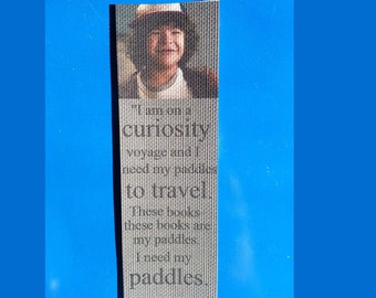 I am on a curiosity voyage and I need my paddles to travel. These books—these books are my paddles. I need my paddles! Bookmark