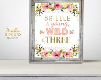 Young Wild and Three Birthday Printable Sign, Third Birthday Boho Girl 3rd Birthday Floral Personalized Printable Sign