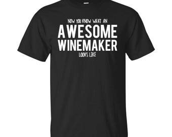 Winemaker Shirt, Winemaker Gifts, Winemaker, Awesome Winemaker, Gifts For Winemaker, Winemaker Tshirt, Funny Gift For Winemaker
