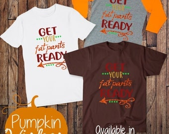 Fall Shirt/Harvest Shirt/Pumpkin Wishes Shirt/Get Your Fat Pants Ready/Wild Turkey/Autumn Raglan/Kids Fall Shirt/Fall Raglan
