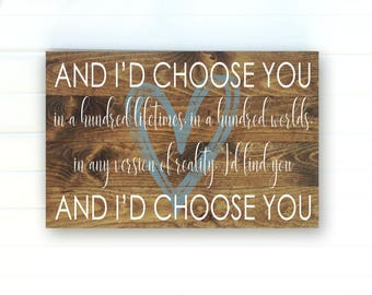 I'd Choose You Wood Pallet Sign - And I'd Choose You - I'd Choose You Wood Sign - Wedding Sign - Anniversary Gift - Painted Sign - Wall Art