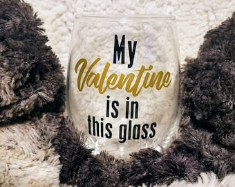 Valentine's Day Gift For Her, Valentines & Wine, Wine Glasses, Funny Wine Gift, Gift For Friend, Wine Lover Gift, Valentine's Day