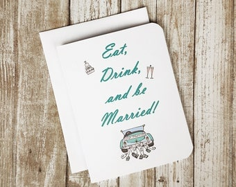 Wedding Card - Eat, Drink and Be Married - Love - Marriage - Engagement - Wedding Shower - Food - Drink - Car - Play on Words