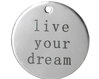 """""""Live your dream"""" engraved round pendant 3cm stainless steel"""