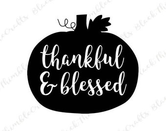 Thankful and Blessed svg, thankful svg, thanksgiving svg, fall svg, autumn svg, pumpkin svg, halloween svg, diy sign, housewarming svg