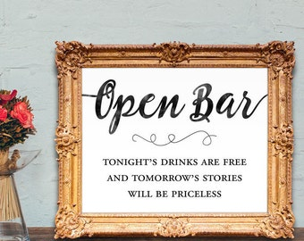 Open bar sign - wedding bar sign - tonights drinks are free tomorrows stories will be priceless PRINTABLE - 8x10 - 5x7