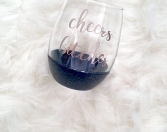cheers bitches, wine glass, stemless wine glass, cute wine glass, funny wine glass, quote wine glass, best friend gift, wine glass gift