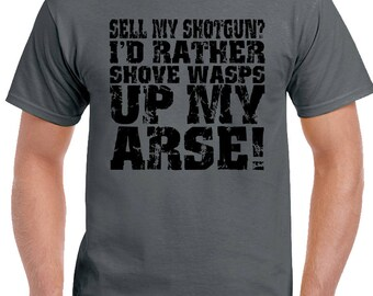 Sell My Shotgun? Mens Funny Hunting T-Shirt Clay Pigeon Shooting Hunt Hunter 2233