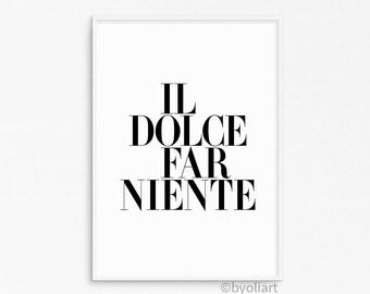 Il dolce far niente print. Italian quote. Typography artwork. Motivational scripture. Inspirational words. Scripture, minimalist.