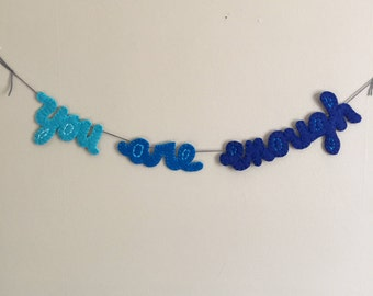 Christian wall art, felt banner, you are enough, personalize sign, Baptism decor, Confirmation gift, inspirational quote, blue ombre garland