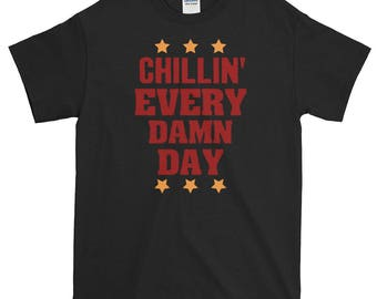 Chill Out Shirt Best Chillin' T-Shirt Funniest Gift Shirt Chillin' Present Chillin' Tee Chillin' Time