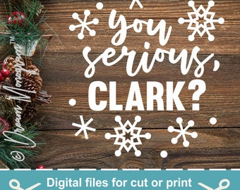 You serious Clark? Svg / Christmas Vacation Svg / Christmas Svg / Cutting files for use with Silhouette Cameo and Cricut
