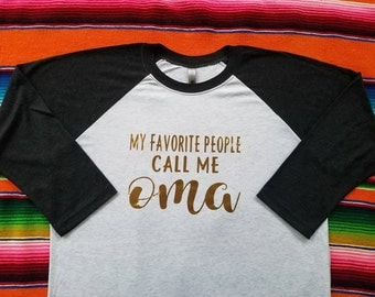 T-Shirt - My Favorite People Call Me Oma
