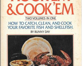 Catch' em Hook' em & Cook' em by Bunny Day 1980