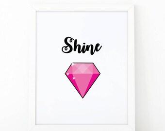 Shine, Positive Quote, Inspirational Quote Print, girls room decor, Shine diamond print, printable art, pink wall art print, shooshprints