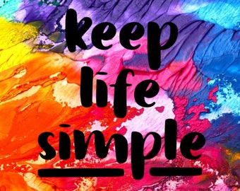 Keep Life Simple Decal / Car Decal / Cup Decal