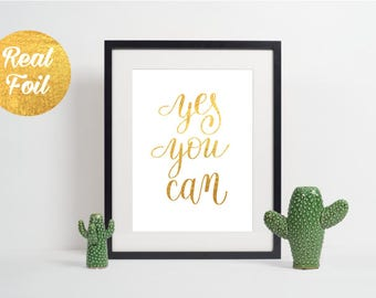 Gold Foil Print Quote - Yes You Can
