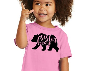 "100% Cotton ""Sister Bear"" Toddler Cotton Tee a RealLifeOutfits favotite family design. Goes with Papa, Mama, brother & baby Bear"