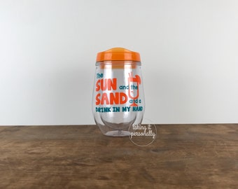 Sun and Sand and Drink In My Hand / Beach Cup / Drink at Beach / Summer Drink / Summer Cup / Vacation Cup / Beach House