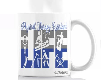 Physical Therapy Assistant Life Coffee Mug