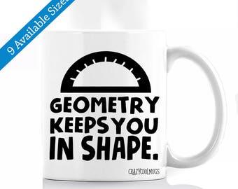 Geometry Keeps You In Shape - Math Pun Coffee Mug