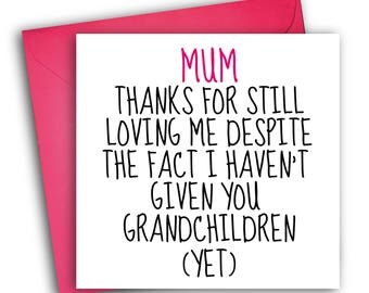 Funny Mother's Day Card | Card For Mum | No Grandchildren