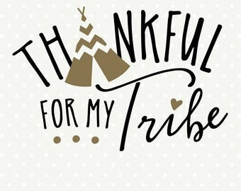 Thanksgiving SVG, Thankful for My Tribe SVG Shirt file, Thankful svg design, Thanksgiving Day Iron on file, Thanksgiving cut file