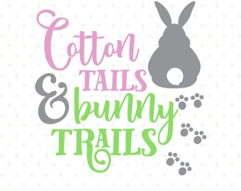 Easter SVG file, Easter Bunny SVG, Cotton Tails, Bunny Trails, Easter Shirt svg, Easter Decor svg file, Commercial use SVG, Iron on file