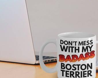 "Boston Terrier Mug ""Badass Coffee Mug Boston Terrier"" Great For A Boston Terrier Dad Or Mom Who Love Their Dogs"