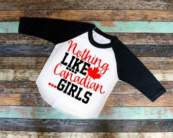 Nothing Like Canadian Girls Shirt - Adorable youth shirt Raglan Shirt , baseball tee, saying shirt, Canada, girls shirt