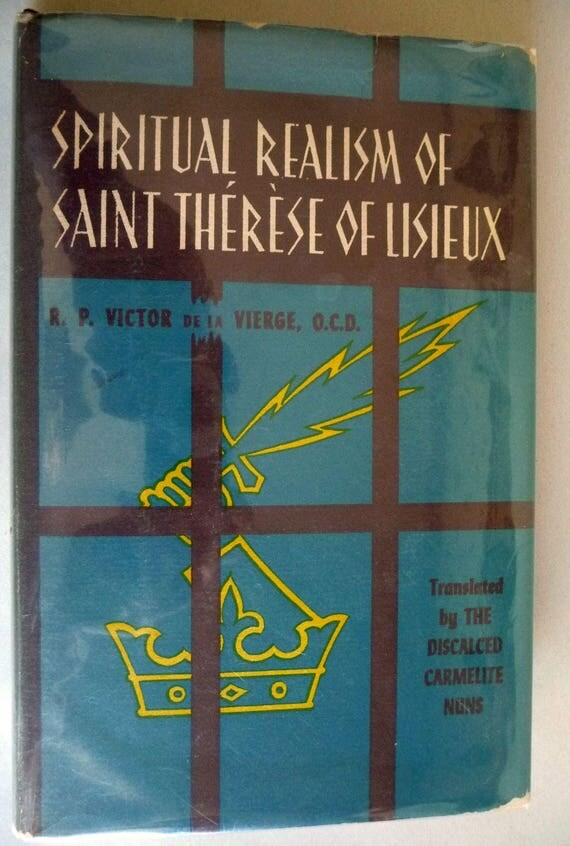 Spiritual Realism of Saint Therese of Lisieux 1961 by Victor de la Vierge - 1st Edition Hardcover HC w/ Dust Jacket DJ