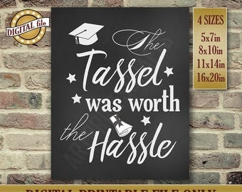 Graduation Gift - Graduation Card - High School Graduation - The Tassel Was Worth the Hassle - Instant Printable DIGITAL FILE, JPG