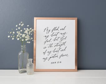 "Psalm 73:26 My flesh and my heart may fail, but God is the strength of my heart and my portion forever // 5x7"" or 8x10"" Calligraphy Print"